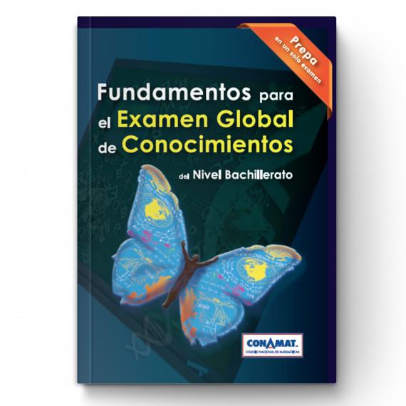 Fundamentos para el examen global de conocimientos de nivel bachillerato 2.0
